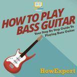 How To Play Bass Guitar, HowExpert