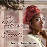 The House of Erzulie, Kirsten Imani Kasai