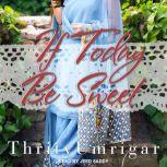 If Today Be Sweet A Novel, Thrity Umrigar