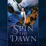 Spin the Dawn, Elizabeth Lim
