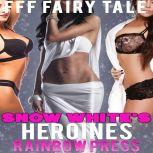 Snow White's Heroines FFF Menage Fairy Tale Retelling, Rainbow Press