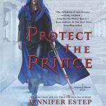 Protect the Prince, Jennifer Estep