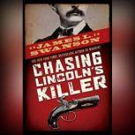 Chasing Lincoln's Killer, James L. Swanson
