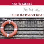 I Curse the River of Time, Per Petterson