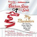 Chicken Soup for the Soul: My Resolution 101 Stories...Great Ideas for Your Mind, Body, and...Wallet, Jack Canfield