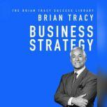 Business Strategy The Brian Tracy Success Library, Brian Tracy