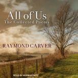 All of Us The Collected Poems, Raymond Carver