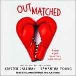 Outmatched, Kristen Callihan