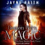 Demon Born Magic, Jayne Faith