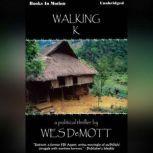 Walking K, Wes DeMott