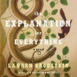 The Explanation for Everything, Lauren Grodstein