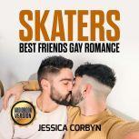 SKATERS: Best Friends Gay Romance, jessica corbyn