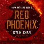 Red Phoenix Dark Heavens Book Two, Kylie Chan