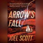 Arrow's Fall, Joel Scott