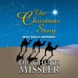 The Christmas Story: What Really Happened, Chuck Missler