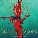 Blood of Dragons Volume Four of the Rain Wilds Chronicles, Robin Hobb