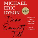 Dear Emmett Till An Excerpt from Long Time Coming, Michael Eric Dyson