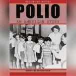 Polio: An American Story, David Oshinsky
