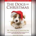 The Dogs of Christmas, W. Bruce Cameron