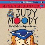 Judy Moody Declares Independence (Book #6), Megan McDonald