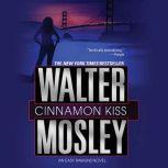 Cinnamon Kiss A Novel, Walter Mosley