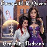Down with the Queen, Benjamin Medrano