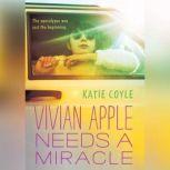 Vivian Apple Needs a Miracle, Katie Coyle