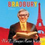 We'll Always Have Paris Stories, Ray Bradbury