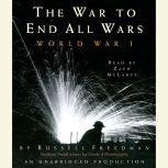 The War to End All Wars World War I, Russell Freedman
