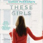 These Girls, Sarah Pekkanen