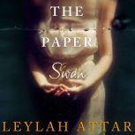 The Paper Swan, Leylah Attar