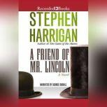 A Friend of Mr. Lincoln, Stephen Harrigan