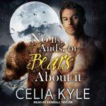 No Ifs, ands, or Bears about it, Celia Kyle