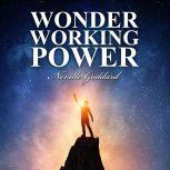 Wonder Working Power, Neville Goddard