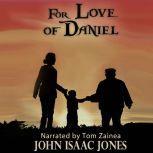 For Love of Daniel, John Isaac Jones