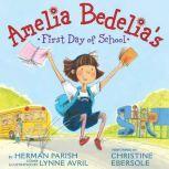 Amelia Bedelia's First Day of School, Herman Parish