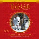The True Gift, Patricia MacLachlan