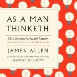As a Man Thinketh: The Complete Original Edition With the Bonus Book Mastery of Destiny (A GPS Guide to Life), James Allen