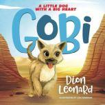 Gobi: A Little Dog with a Big Heart (picture book), Dion Leonard