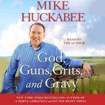 God, Guns, Grits, and Gravy, Mike Huckabee