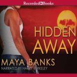 Hidden Away, Maya Banks