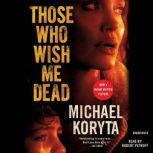 Those Who Wish Me Dead, Michael Koryta