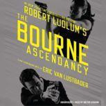 Robert Ludlum's (TM)  The Bourne Ascendancy, Eric Van Lustbader