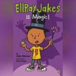 EllRay Jakes Is Magic, Sally Warner