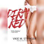 Dirty Red, Vickie M. Stringer
