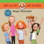 Judy Moody and Friends Collection 2 Stink Moody in Master of Disaster, Triple Pet Trouble, Mrs. Moody in the Birthday Jinx, April Fools', Mr. Todd!, Megan McDonald