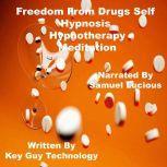 Freedom From Drugs Self Hypnosis Hypnotherapy Meditation, Key Guy Technology