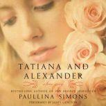 Tatiana and Alexander, Paullina Simons