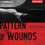 Pattern of Wounds A Roland March Mystery, J. Mark Bertrand