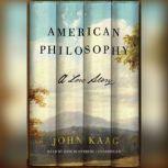 American Philosophy A Love Story, John Kaag